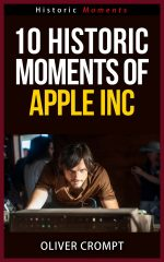 10 Historic Moments Of Apple Inc – Historic Moments Series