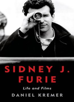Download ebook Sidney J. Furie: Life & Films