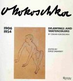 Oskar Kokoschka: Drawings and Watercolors, The Early Years 1906-1924