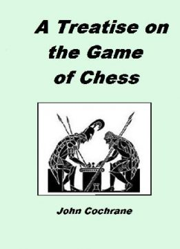 Download ebook A Treatise On The Game Of Chess