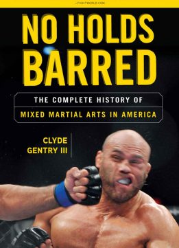Download No Holds Barred: The Complete History of Mixed Martial Arts in America
