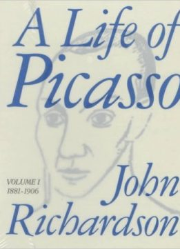 Download ebook A Life of Picasso, Volume I: 1881-1906