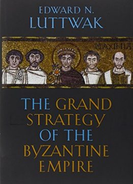 Download ebook Grand Strategy of the Byzantine Empire