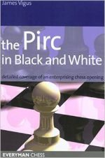 Pirc in Black and White: Detailed Coverage Of An Enterprising Chess Opening (Everyman Chess)