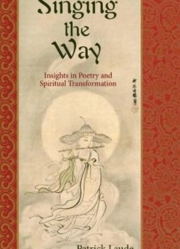 Download ebook Singing the Way: Insights into Poetry & Spiritual Transformation