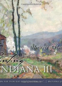 Download ebook Painting Indiana III: Heritage of Place