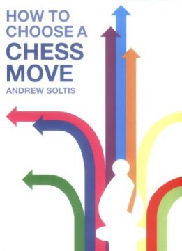 Download ebook How To Choose A Chess Move