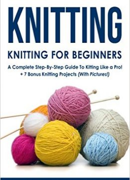 KNITTING: Knitting for Beginners   A Complete Step-By-Step Guide To Knitting ...