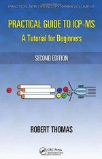 Practical Guide to ICP-MS: A Tutorial for Beginners, Second Edition