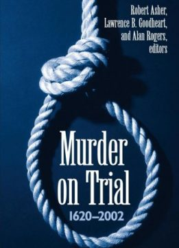 Download ebook Murder on Trial: 1620-2002 by Robert Asher