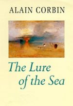 The Lure of the Sea: The Discovery of the Seaside in the Western World