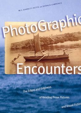 Download ebook PhotoGraphic Encounters: The Edges & Edginess of Reading Prose Pictures & Visual Fictions