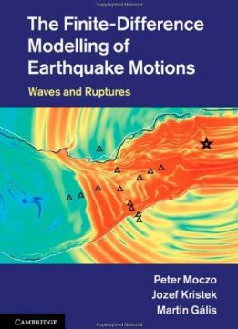 Download ebook The Finite-Difference Modelling of Earthquake Motions: Waves & Ruptures