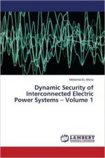 Dynamic Security of Interconnected Electric Power Systems – Volume 1