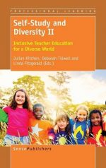 Self-Study and Diversity II: Inclusive Teacher Education for a Diverse World