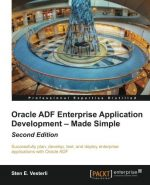 Oracle ADF Enterprise Application Development – Made Simple (2nd Revised edition)