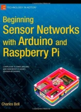 Download Beginning Sensor Networks with Arduino & Raspberry Pi