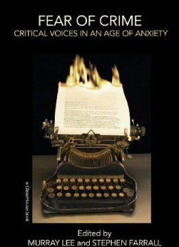 Download ebook Fear of Crime: Critical Voices in an Age of Anxiety