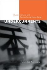 Undercurrents: Queer Culture and Postcolonial Hong Kong