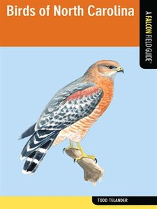 Download ebook Birds of North Carolina: A Falcon Field Guide