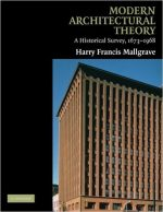 Modern Architectural Theory: A Historical Survey, 1673-1968