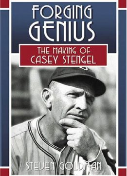 Download ebook Forging Genius: The Making of Casey Stengel
