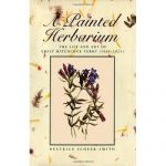 A Painted Herbarium: The Life and Art of Emily Hitchcock Terry (1838-1921)