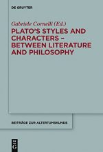 Plato's Styles and Characters: Between Literature and Philosophy