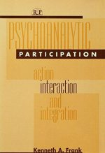 Psychoanalytic Participation: Action, Interaction, and Integration