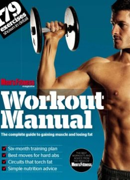 Download ebook Men's Fitness Workout Manual: The Complete Guide to Gaining Muscle & Losing Fat