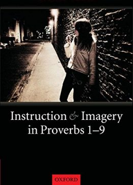 Download ebook Instruction & Imagery in Proverbs 1-9