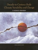 Decade-to-Century-Scale Climate Variability and Change: A Science Strategy