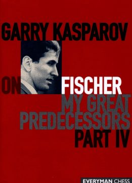Download ebook Garry Kasparov on Fischer: Garry Kasparov On My Great Predecessors, Part 4