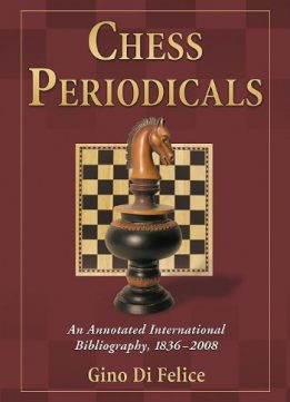 Download ebook Chess Periodicals: An Annotated International Bibliography, 1836-2008