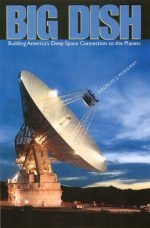 Big Dish: Building America's Deep Space Connection to the Planets