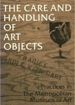 Download ebook The Care & Handling of Art Objects