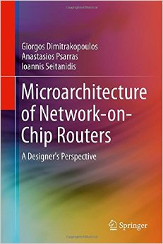 Download Microarchitecture of Network-on-Chip Routers: A Designer's Perspective