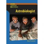 Astrobiologist (Weird Careers in Science)