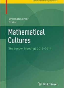 Download ebook Mathematical Cultures: The London Meetings 2012-2014