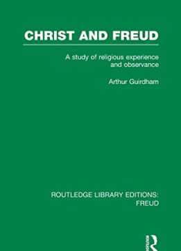 Download ebook Christ & Freud: A Study of Religious Experience & Observance