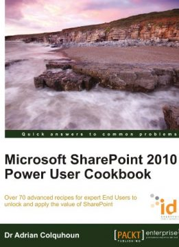 Download ebook Microsoft SharePoint 2010 Power User Cookbook