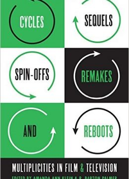 Download ebook Cycles, Sequels, Spin-offs, Remakes, & Reboots: Multiplicities in Film & Television