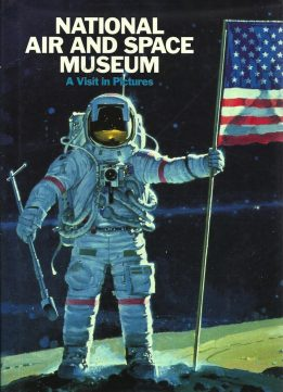 Download ebook The National Air & Space Museum: A Visit in Pictures