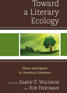 Download ebook Toward a Literary Ecology: Places & Spaces in American Literature