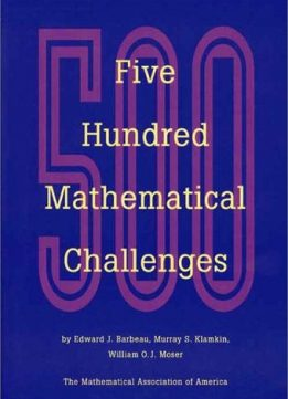 Download ebook Five Hundred Mathematical Challenges