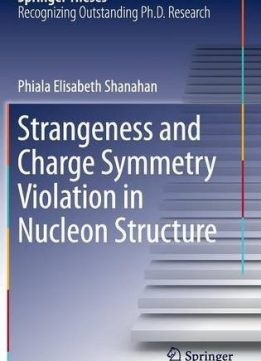 Download ebook Strangeness & Charge Symmetry Violation in Nucleon Structure