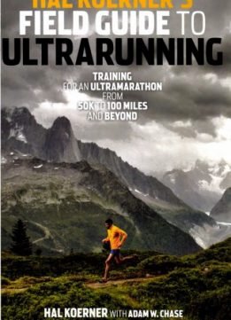 Download ebook Hal Koerner's Field Guide to Ultrarunning