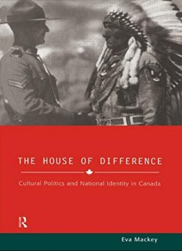 Download ebook House of Difference: Cultural Politics & National Identity in Canada