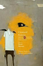 Creatural Fictions: Human-Animal Relationships in Twentieth- and Twenty-First-Century Literature