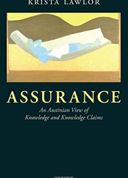 Download ebook Assurance: An Austinian view of Knowledge & Knowledge Claims